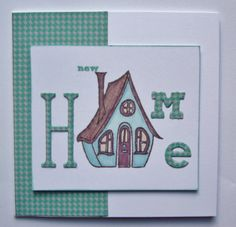 New Home card. House from Clarity stamps new design club quirky cottage No 74. Letters cut from Memory box Happy Birthday background die (H) and Lower case Parker die (e), M from Sizzix TH decorative strip die Alphabetical. Masked a new baby stamp for new.