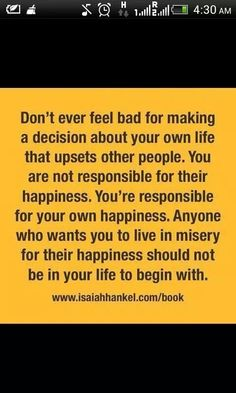 Exactly. It is not my job to make others happy at the expense of my own happiness. There is a line that will no longer be crossed. I need my space and I will cling to it regardless of what anyone says.