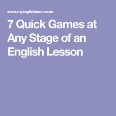 7 Quick Games at Any Stage of an English Lesson
