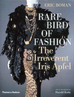 Rare Bird of Fashion - The Irreverent Iris Apfel book by Eric Boman