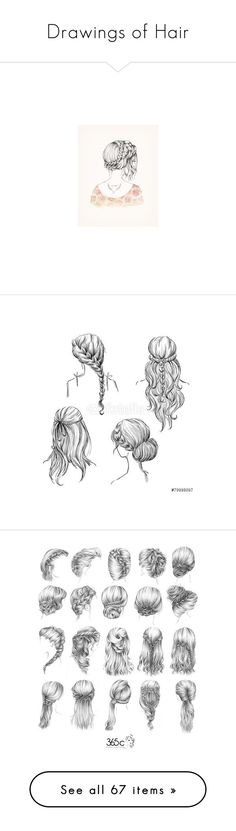 """""""Drawings of Hair"""" by grandmasfood ❤ liked on Polyvore featuring hair, art, fillers, hairstyles, backgrounds, phrase, quotes, saying, text and drawings"""