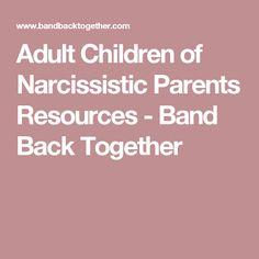 Adult Children of Narcissistic Parents Resources - Band Back Together