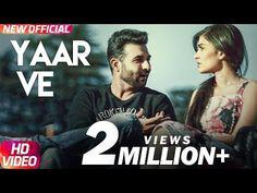 Yaar Ve Full Song, Latest Punjabi Song 2017, Punjabi Video Song | Punjabi Video Song | Punjabi HD Video Download | Punjabi MP3 Download