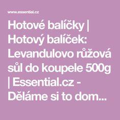 Hotové balíčky | Hotový balíček: Levandulovo růžová sůl do koupele 500g | Essential.cz - Děláme si to doma sami