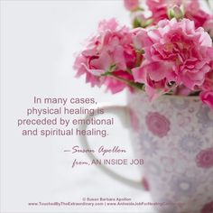 """In many cases, physical healing is preceded by emotional and spiritual healing."" —Susan Barbara Apollon, Psychologist and Author of AN INSIDE JOB: A Psychologist Shares Healing Wisdom for Your Cancer Journey: https://www.amazon.com/Inside-Job-Susan-Barbara-Apollon/dp/0975403605"