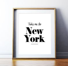 Take me to New York Printable Poster Travel Wall Art Typography Print Travel Quote Minimalist Typography Wall Art *INSTANT DIGITAL DOWNLOAD*
