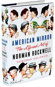 "Deborah Solomon, ""American Mirror: The Life and Art of Norman Rockwell,"" 2013. 