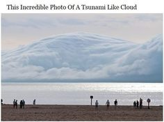 Picture of a tsunami that looks like a huge cloud. Something so pretty can be so destructive. discovered on imgfave.com