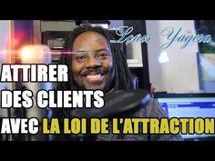 Comment attirer des clients avec la loi de l'attraction - YouTube
