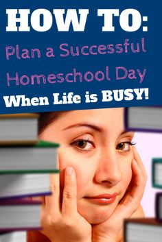 Learn how to plan a successful homeschool day when life is busy! @ IntoxicatedOnLife.com #Homeschool #HomeschoolPlanning #BusyMom