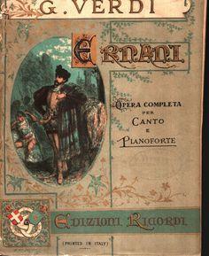 G. Verdi Ernani, spartito canto e piano Milano, Ricordi anni Ottanta secolo XIX. La copertina è disegnata Da A. Edel.