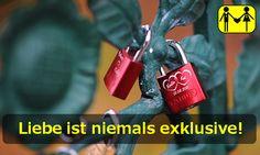 Liebe ist niemals exklusiv!