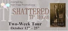 Renee Entress's Blog: [Book Tour & Giveaway] Shattered by TP Hogan http://reneeentress.blogspot.com/2014/10/book-tour-giveaway-shattered-by-tp-hogan.html
