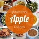 9 Must Try Gluten Free Apple Recipes for Fall