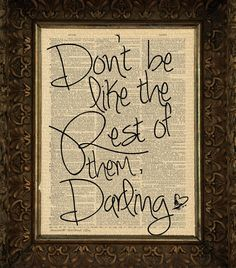 Don't be like the rest of them, Darling on Antique Dictionary Page, art print, Wall Decor, Wall Art Mixed Media Collage