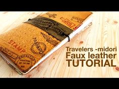 Travelers Midori Style Feaux Leather Notebook TUTORIAL - YouTube