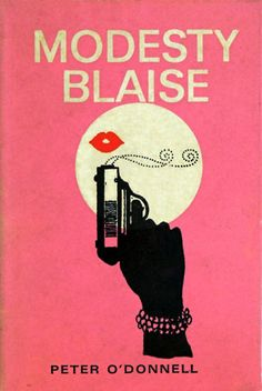 Modesty Blaise . . . fierce with a quirky sense of humor . . . my first crush on power with style