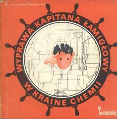 Wyprawa kapitana Łamigłowy w krainę chemii, Marta Jurowska-Wernerowa, Horyzonty, 1976, http://www.antykwariat.nepo.pl/wyprawa-kapitana-lamiglowy-w-kraine-chemii-p-1218.html