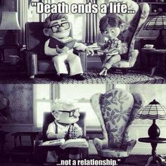 love never ends after death | Death ends a life, not a relationship!