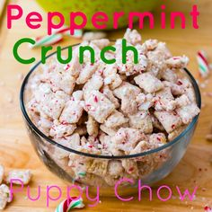 Peppermint crunch puppy chow ~ the most addicting little holiday snack!