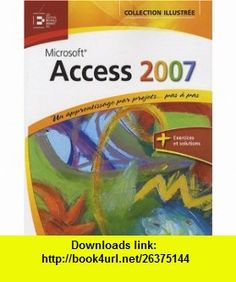 Access 2007 (French Edition) (9782893773520) Lisa Friedrichsen , ISBN-10: 2893773524  , ISBN-13: 978-2893773520 ,  , tutorials , pdf , ebook , torrent , downloads , rapidshare , filesonic , hotfile , megaupload , fileserve