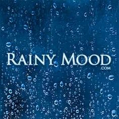 I'm in a Rainy Kind of Mood............