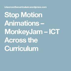 Stop Motion Animations – MonkeyJam – ICT Across the Curriculum