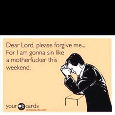 LOL!  I have this prayer memorised!