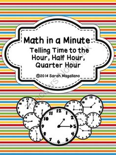 Math in a Minute: Time (hour, half hour, quarter hour) from DiapersDollarsAndDiplomas on TeachersNotebook.com -  (19 pages)  - Give your students the practice of telling time quickly with these Math in a Minute worksheets. They can be used as homework, minute math, centers, or as an activity (idea included).