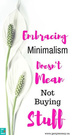 Minimalism Doesn't Mean Not Buying Stuff Embracing Minimalism Doesn't Mean Not Buying Stuff. There is minimalism in the aesthetic sense and there is a minimalist mindset- and it doesn't mean simply not buying anything. Ways To Save Money, Money Saving Tips, Money Tips, Money Hacks, Frugal Living Tips, Frugal Tips, Managing Your Money, Budgeting Tips, Money Management