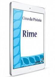 Cino da Pistoia, Rime - Collana Digital Classics - http://www.ledizioni.it/categoria-prodotto/scienze-umane-2/digital-classics/