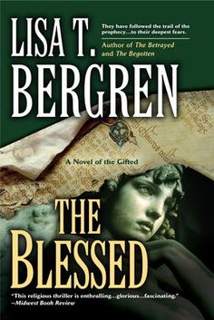 The Blessed by Lisa T. Bergren, Click to Start Reading eBook,  ?A glorious finish? (Midwest Book Review) to the acclaimed trilogy of the Gifted. In The Begotten an
