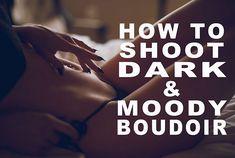 How to Shoot Dark & Moody Boudoir Photos Boudoir Photography Poses, Boudior Poses, Boudoir Pics, Boudoir Photographer, Photography Tutorials, Photography Tips, Photography Outfits, Boudoir Photo Shoot, Portrait Photography