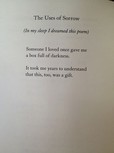 The Uses of Sorrow by Mary Oliver Poetry Quotes, Words Quotes, Me Quotes, Sayings, Love Words, Beautiful Words, Mary Oliver, Writing Inspiration, Quotations