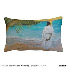 """For God So Loved The World"" 13"" x 21"" Pillow"