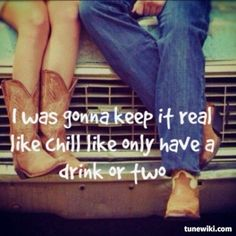 But it turned into a party when i started talkin to you.. -Blake Shelton