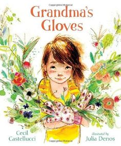 Grandma's Gloves -- young girl finds a comforting way to remember her grandmother