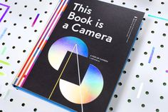 This book is a camera - by KellyAnderson