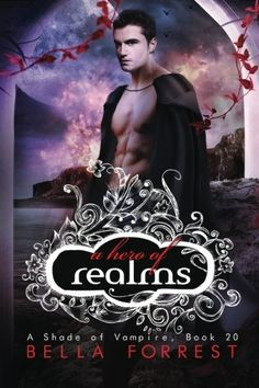 A Shade of Vampire 20: A Hero of Realms - A Shade of Vampire 20: A Hero of Realms (Volume 20) by Bella Forrest After the orac...  #BellaForrest #Vampires