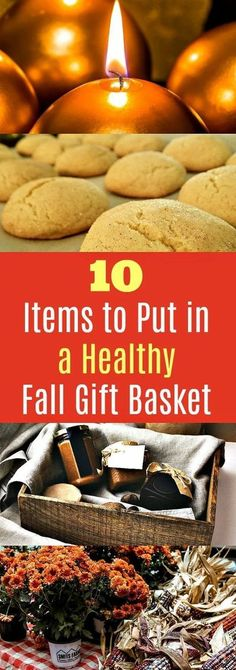 10 Items to Put in a Healthy Fall Gift Basket - During the #fall, people get to enjoy special things that aren't typically enjoyed during other times of the year. Consider giving out #healthy fall #gift #baskets--put together with lots of thought and love.  #fall   #fallgiftbasket   #giftbasket  #healthygifts  #healthygiftbaskets #seasonalgifts