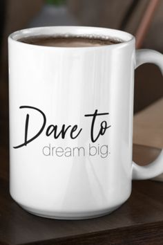 Dare To Dream Big. Do you know someone that has a big dream? Do they need a little encouragement to keep them going? If so give them our Dare To Dream Big Mug and show them you believe in them and their dream. Law Of Attraction Money, Law Of Attraction Quotes, Chasing Dreams, Secret Quotes, Abraham Hicks Quotes, Manifesting Money, Law Of Attraction Affirmations, Change Management, Organize Your Life