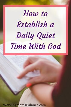 How to establish a daily quiet time with God. Daily devotions are one of the best things you can do to grow in your faith and transform your life. Life Advice, Marriage Advice, Family Problems, Thing 1, Transform Your Life, Christian Faith, Christian Living, Daily Devotional, Working Moms