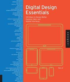 Digital Design Essentials: 100 Ways to Design Better Desktop, Web, and Mobile Interfaces: Rajesh Lal: 9781592538034: Amazon.com: Books