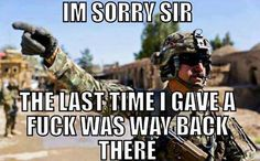 I have come so close to say this it ain't funny. Military Jokes, Army Humor, Military Life, Badass Quotes, Adult Humor, I Laughed, Funny Jokes, Funny Pictures, Frases