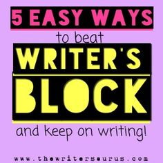5 Easy Ways to beat #Writersblock .... and keep on #writing! Learn how by clicking the link! #thewritersaurs #Campnanowrimo
