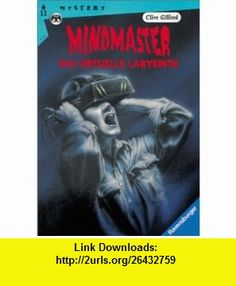 Mindmaster. Das virtuelle Labyrinth. ( Ab 11 J.). (9783473521135) Clive Gifford, Tony Allan , ISBN-10: 3473521132  , ISBN-13: 978-3473521135 ,  , tutorials , pdf , ebook , torrent , downloads , rapidshare , filesonic , hotfile , megaupload , fileserve