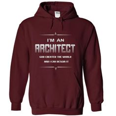 ARCHITECT god created the world  and i can desgin it T Shirt, Hoodie, Sweatshirt