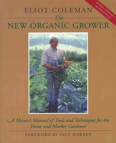 With more than 45,000 sold since 1988, The New Organic Grower has become a modern classic. In this newly revised and expanded edition, master grower Eliot Coleman continues to present the simplest and