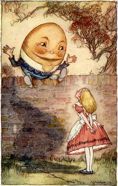 "'When I use a word,"" Humpty Dumpty tells Alice, ""It means just what I choose it to mean - neither more nor less."" / Alice Through the Looking Glass / by Lewis Carroll Lewis Carroll, Children's Book Illustration, Illustrations, Sentimental Circus, King Horse, Inspiration Artistique, Humpty Dumpty, Adventures In Wonderland, Through The Looking Glass"