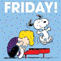 I love Fridays Snoopy Love, Charlie Brown And Snoopy, Snoopy And Woodstock, Peanuts Cartoon, Peanuts Snoopy, Happy Friday Humour, Friday Dance, Snoopy Pictures, Snoopy Quotes